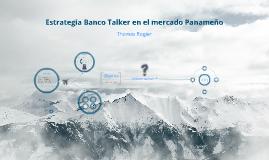 Estrategia Banco Talker en el mercado Panameño