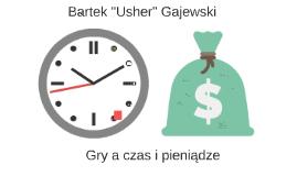 Copy of Tworzenie gier a czas i pieniądze