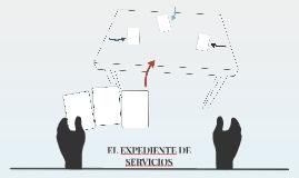 EL EXPEDIENTE DE SERVICIOS