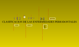 CLASIFICACION DE LAS ENFERMEDADES PERIODONTALES