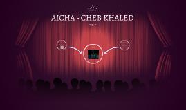AÏCHA - CHEB KHALED