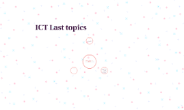 ICT Last topics