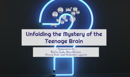 Unfolding the Mystery of the Teenage Brain