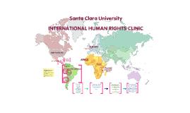 Copy of Santa Clara University - International Human Rights Clinic