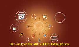 Fire Safety & The ABC's of Fire Extinguishers