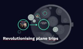 Revolutionising plane trips