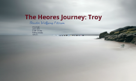 Copy of The Heros Journey Troy