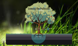 Growing the Profession