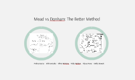 Copy of Mead vs. Donham: The Better Method
