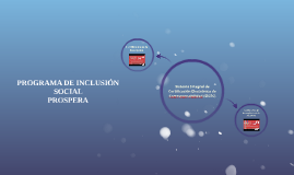 PROGRAMA DE INCLUSIÓN SOCIAL PROSPERA