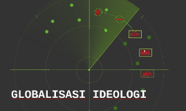 Copy of GLOBALISASI IDEOLOGI