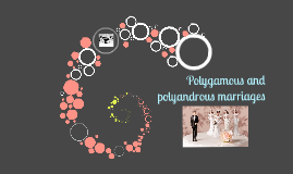 Polygamous and polyandrous marriages
