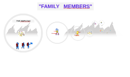 FAMILY MEMBERS - session 5