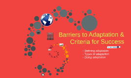 Barriers to Adaptation & Criteria for Success