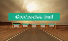 Confession. bad