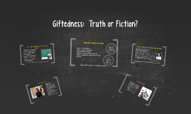 Giftedness:  Truth or Fiction?