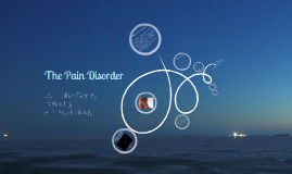 Copy of Copy of The Pain Disorder