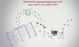 Copy of RENCONTRE DEPARTEMENTALE TICE 2013