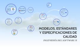 MODELOS, ESTÁNDARES Y ESPECIFICACIONES DE CALIDAD