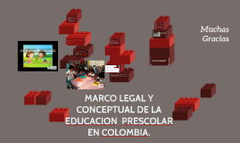 Copy of MARCO LEGAL Y CONCEPTUAL DE LA EDUCACION  PRESCOLAR EN COLOM