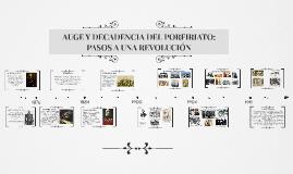 Copy of AUGE Y DECADENCIA DEL PORFIRIATO: PASOS A UNA REVOLUCIÓN