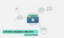 Copy of LA INFLUENCIA DE INSTAGRAM EN ADOLESCENTES.