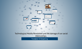 Technological Mobile Revolution and the damage of our socia