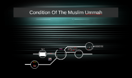 Condition Of The Muslim Ummah