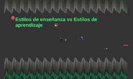 Copy of Estilos de enseñanza vs Estilos de aprendizaje
