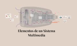 Elementos de un sistema Multimedia