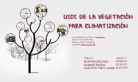 USOS DE LA VEGETACIÓN PARA CLIMATIZAR