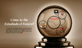 Cómo Se Ha Estudiado el Futuro?