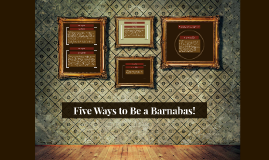 Five Ways to Be a Barnabas!
