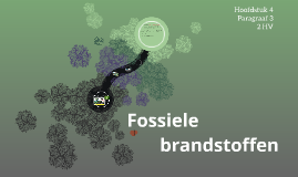 Copy of klas 2 par 3: Fossiele brandstoffen