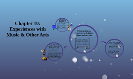 Chapter 10:  Experiences with Music & Other Arts