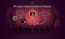 Copy of El teatro renacentista en Francia