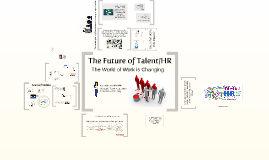 The Future of Talent/HR - The World of Work is Changing