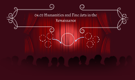 04.03 Humanities and Fine Arts in the Renaissance