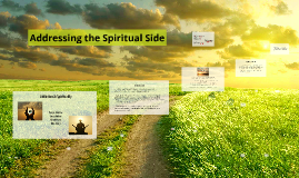 Addressing the Spiritual Side