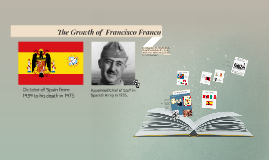 The Growth of  Francisco Franco
