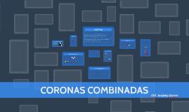 CORONAS COMBINADAS