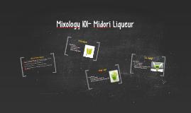 Mixology 101- Midori Liqueur