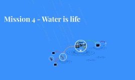 Mission 4 - Water is life