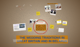 THE WEDDING TRADITIONS IN GREAT BRITAIN AND IN BELARUS