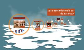 Voz y sentimiento del sur de Zacatecas
