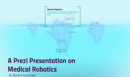 A Prezi Presentation on Medical Robots