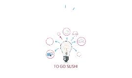 TO GO SUSHI