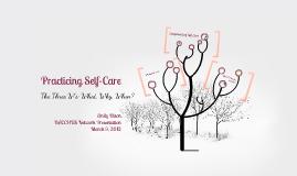 Copy of Practicing Self-Care Presentation