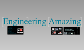 Engineering Amazing