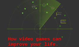How video games can improve your life.
